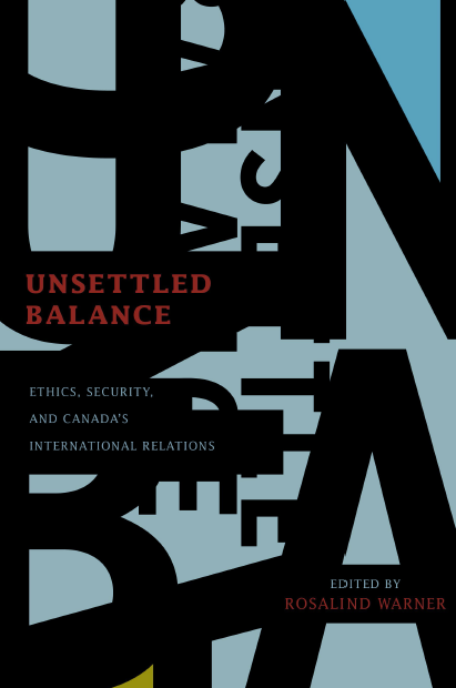Unsettled  Balance: Ethics Security and Canada's International Relations