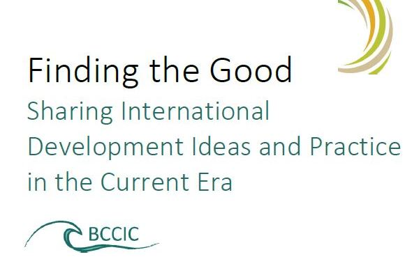 Finding the Good: Sharing International Development Ideas and Practice in the Current Era